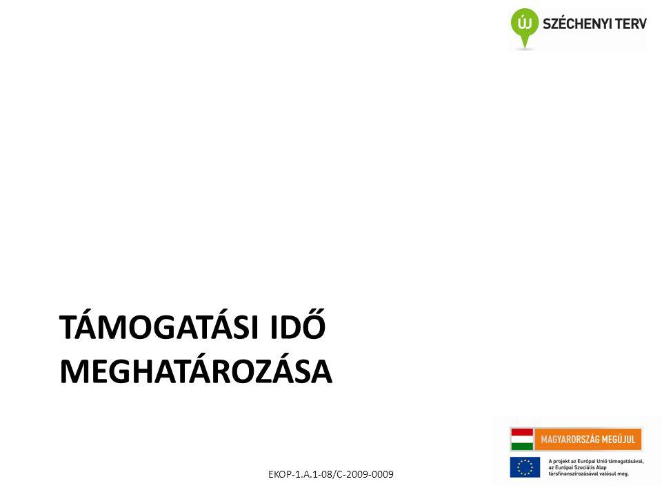 TÁMOGATÁSI IDŐ MEGHATÁROZÁSA EKOP-1.A.1-08/C-2009-0009