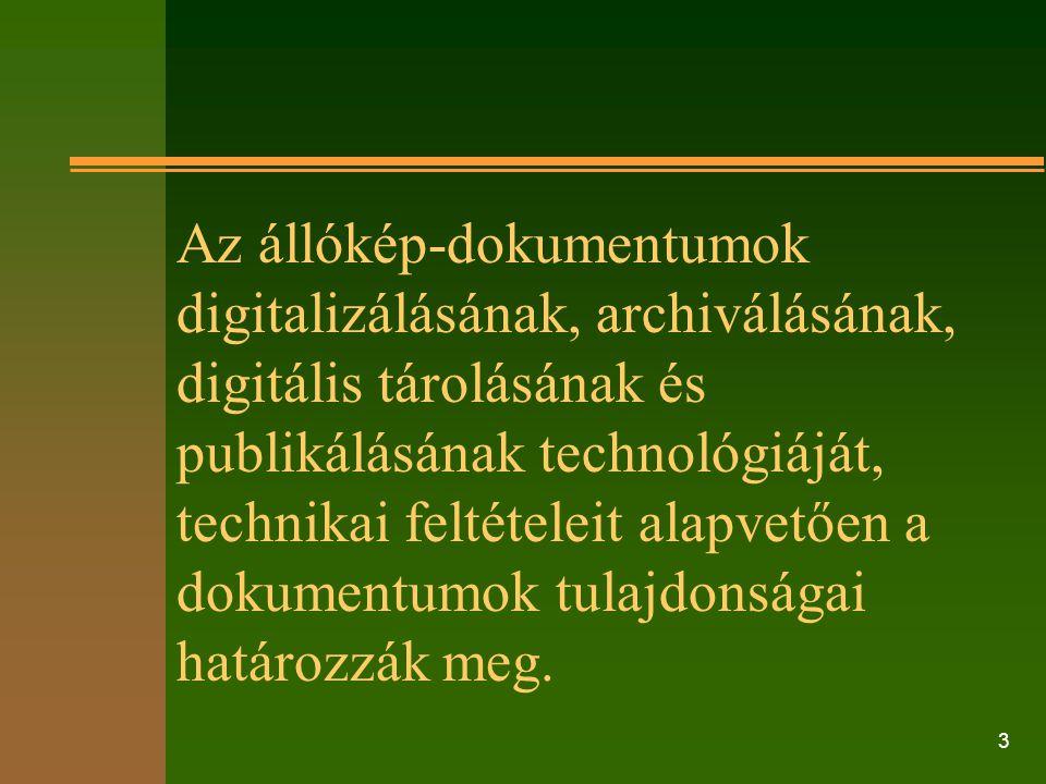 14 A raszteres digitalizálás, az archiválás, a publikálás és a szolgáltatás idő és költség igénye (Példa, 2/1.): – a dokumentum mérete: 240 x 240 mm, – felbontás: 3600 dpi (~ 7 μm), – szkenner: síkágyas, átnézeti, 240 x 240 m, 600 – 3600 dpi, – szkennelési idő: ~ 30 perc, – adat formátum, méret: TIFF, 16 bit, ~ 6 Gb, – mentés, körbevágás: 3600 dpi, ~ 50 – 55 perc,