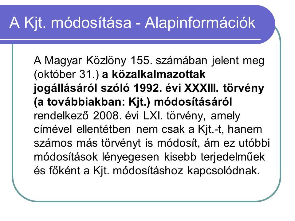 A Kjt. módosítása - Alapinformációk A Magyar Közlöny 155. számában jelent meg (október 31.) a közalkalmazottak jogállásáról szóló 1992. évi XXXIII. tö