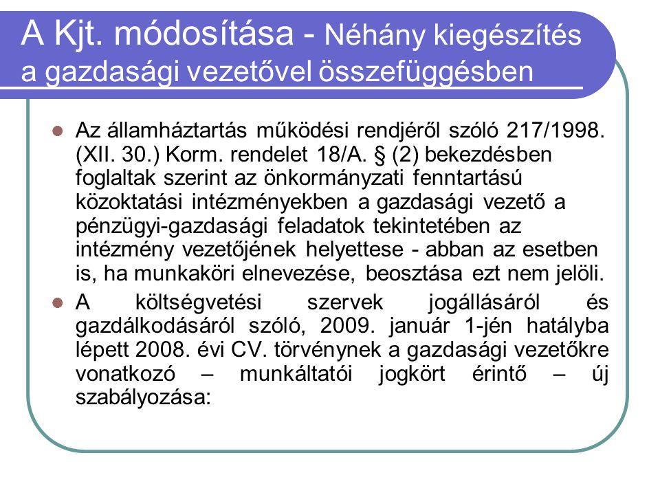 A Kjt. módosítása - Néhány kiegészítés a gazdasági vezetővel összefüggésben  Az államháztartás működési rendjéről szóló 217/1998. (XII. 30.) Korm. re