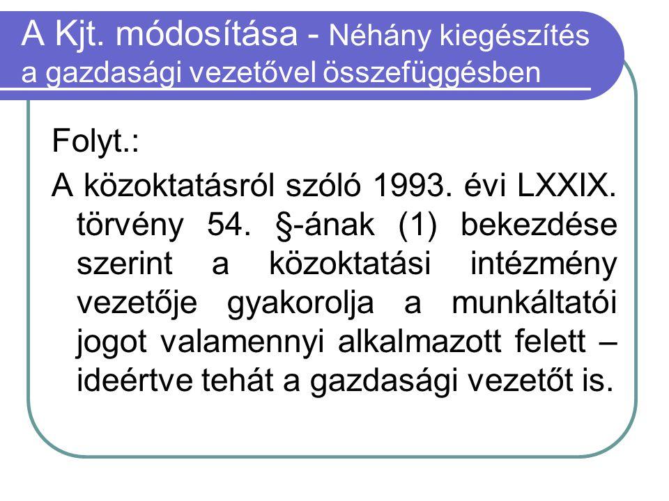 A Kjt. módosítása - Néhány kiegészítés a gazdasági vezetővel összefüggésben Folyt.: A közoktatásról szóló 1993. évi LXXIX. törvény 54. §-ának (1) beke