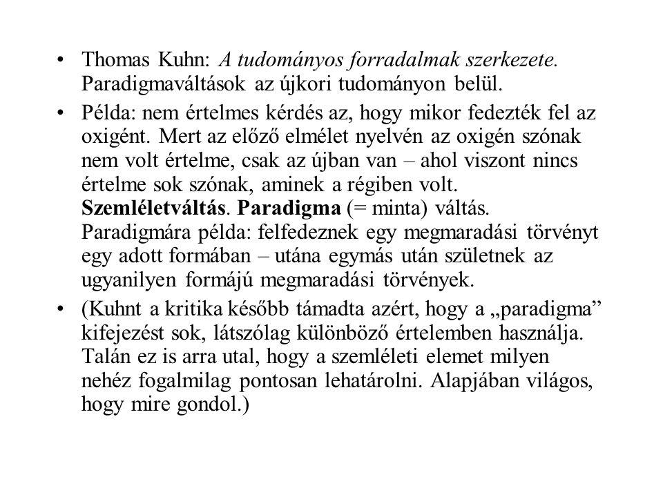•Thomas Kuhn: A tudományos forradalmak szerkezete.