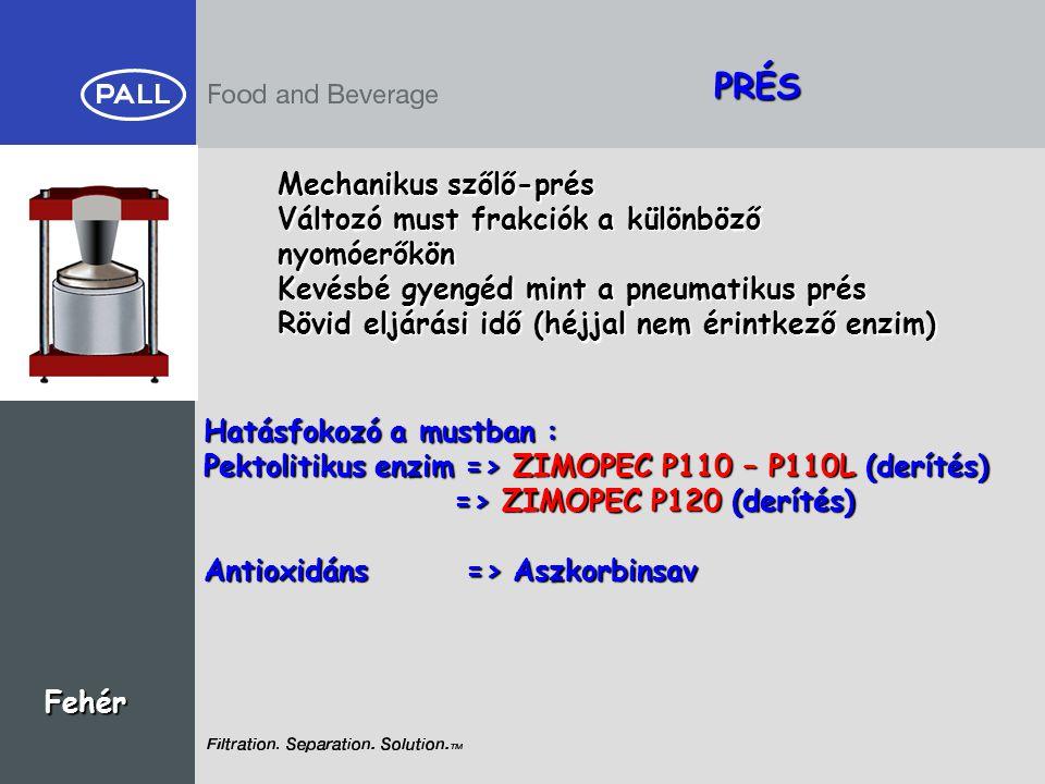 PRÉS Fehér Mechanikus szőlő-prés Változó must frakciók a különböző nyomóerőkön Kevésbé gyengéd mint a pneumatikus prés Rövid eljárási idő (héjjal nem