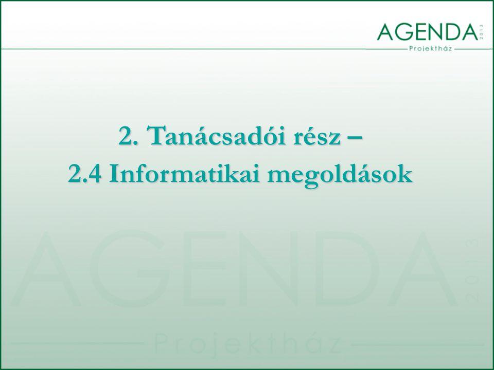 2. Tanácsadói rész – 2.4 Informatikai megoldások