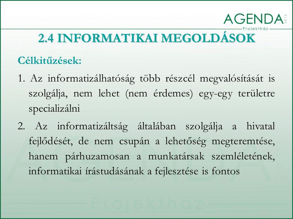 2.4 INFORMATIKAI MEGOLDÁSOK Célkitűzések: 1.