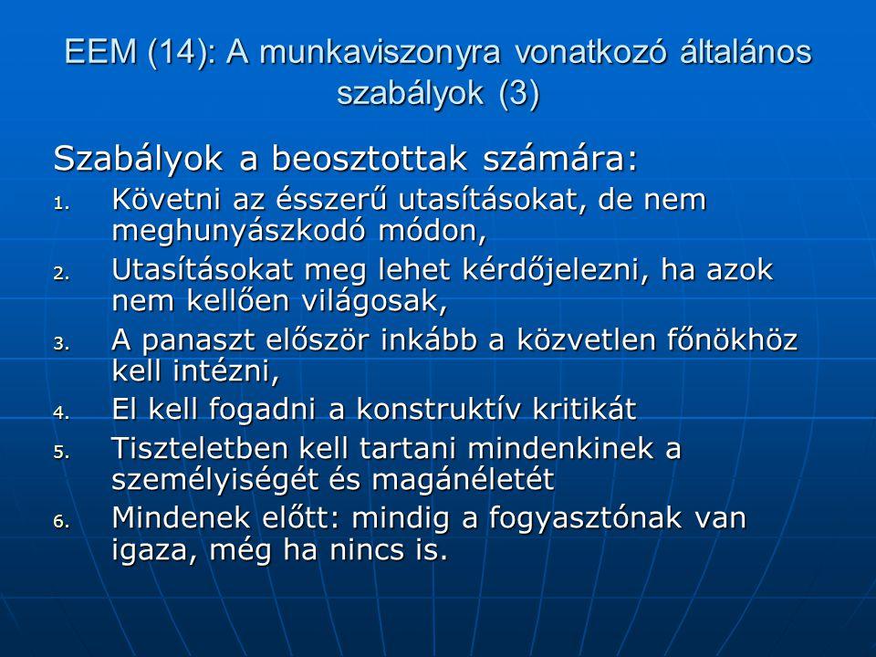 EEM (14): A munkaviszonyra vonatkozó általános szabályok (3) Szabályok a beosztottak számára: 1. Követni az ésszerű utasításokat, de nem meghunyászkod