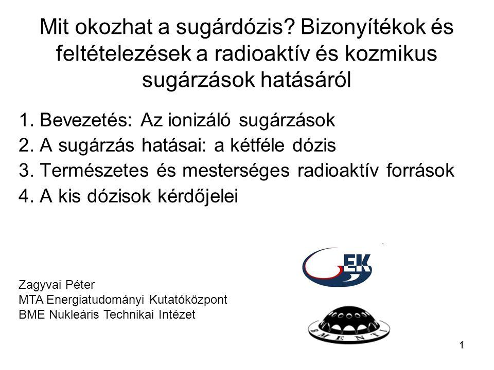 12 Az ionizáló sugárzás determinisztikus hatása •Egy sejt pusztulása NEM JELENT SEMMI KÁRT.