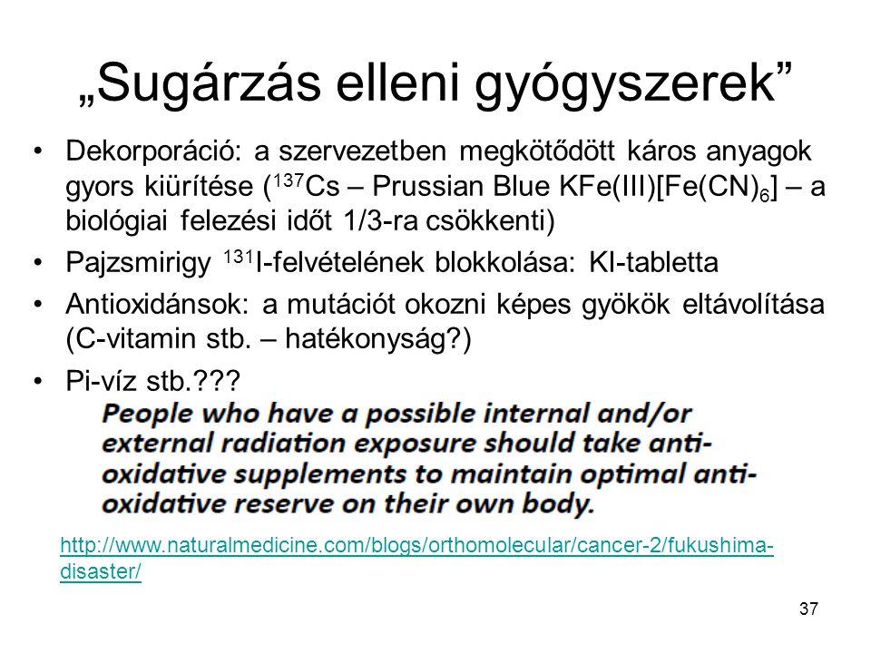 """37 """"Sugárzás elleni gyógyszerek"""" •Dekorporáció: a szervezetben megkötődött káros anyagok gyors kiürítése ( 137 Cs – Prussian Blue KFe(III)[Fe(CN) 6 ]"""