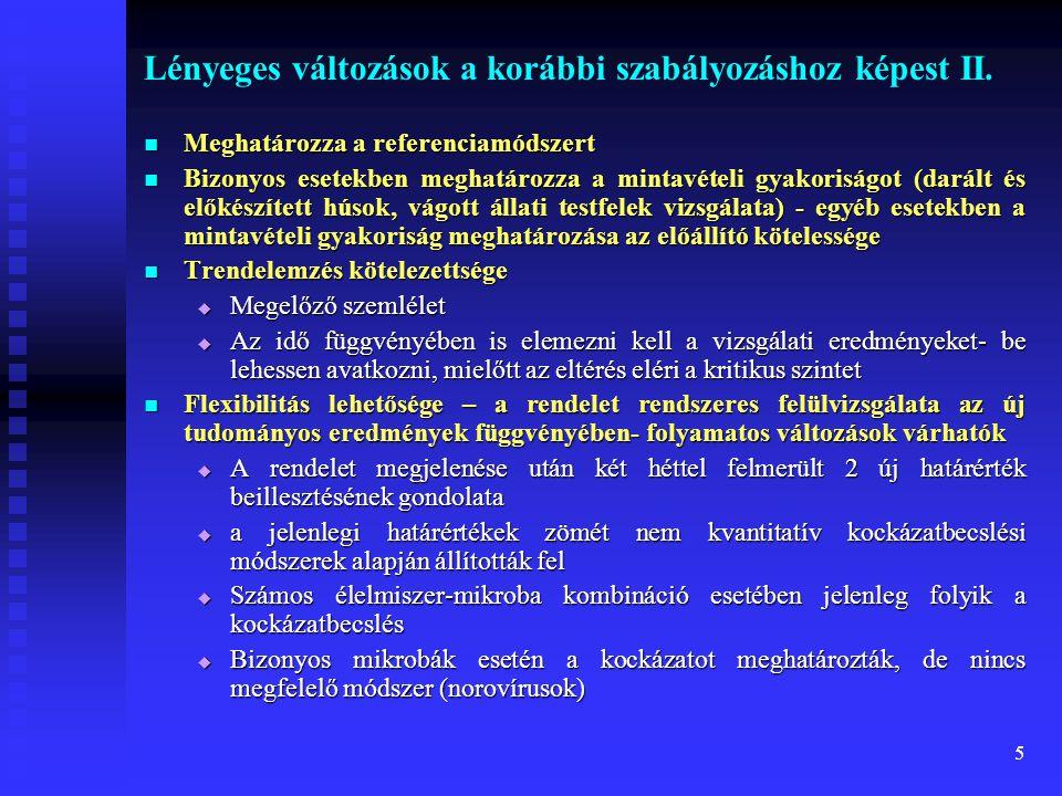 6 Lényeges változások a korábbi szabályozáshoz képest I.