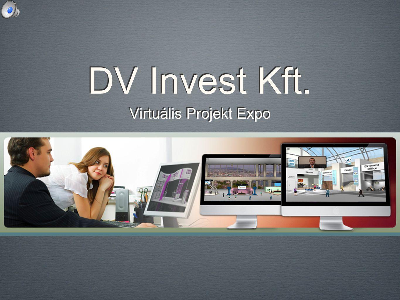 DV Invest Kft.Virtuális Projekt Expo Előadó terem képe Kiválasztható anyagok, letölthető fileok, videó megtekintése Kiválasztható anyagok, letölthető fileok, videó megtekintése