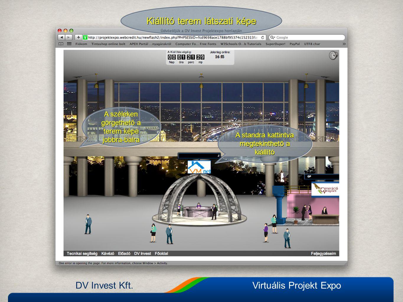 DV Invest Kft.Virtuális Projekt Expo Kiállító terem látszati képe A standra kattintva megtekinthető a kiállító A standra kattintva megtekinthető a kiá