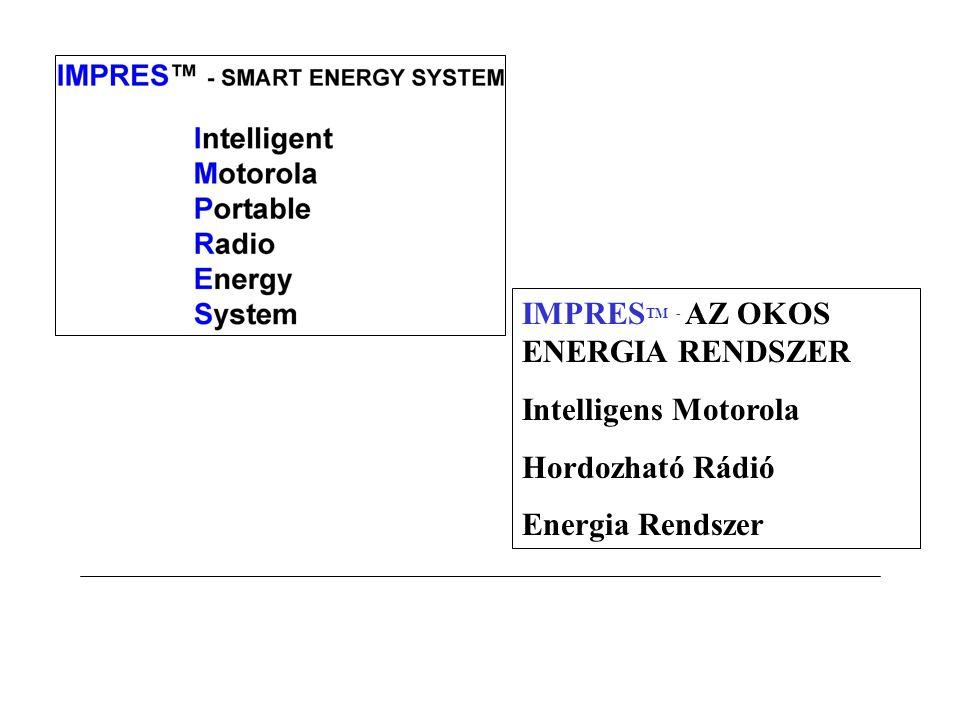 IMPRES TM - AZ OKOS ENERGIA RENDSZER Intelligens Motorola Hordozható Rádió Energia Rendszer