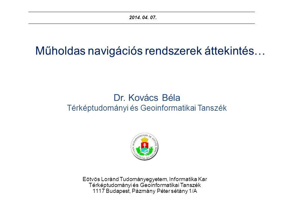 Műholdas navigációs rendszerek áttekintés… Dr.
