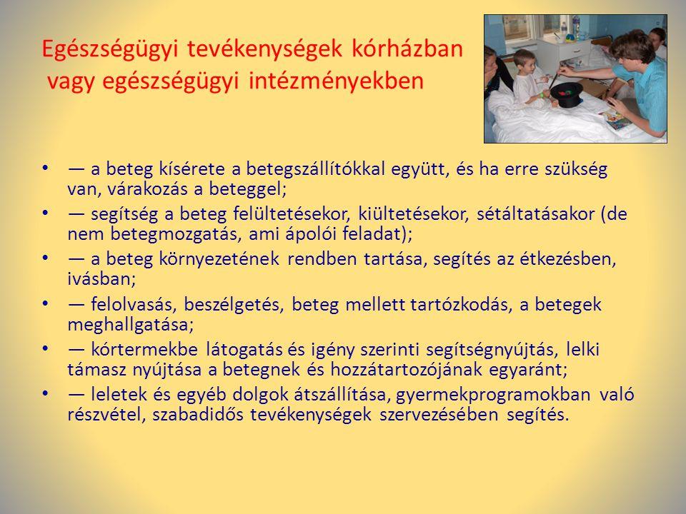Egészségügyi tevékenységek kórházban vagy egészségügyi intézményekben • — a beteg kísérete a betegszállítókkal együtt, és ha erre szükség van, várakoz