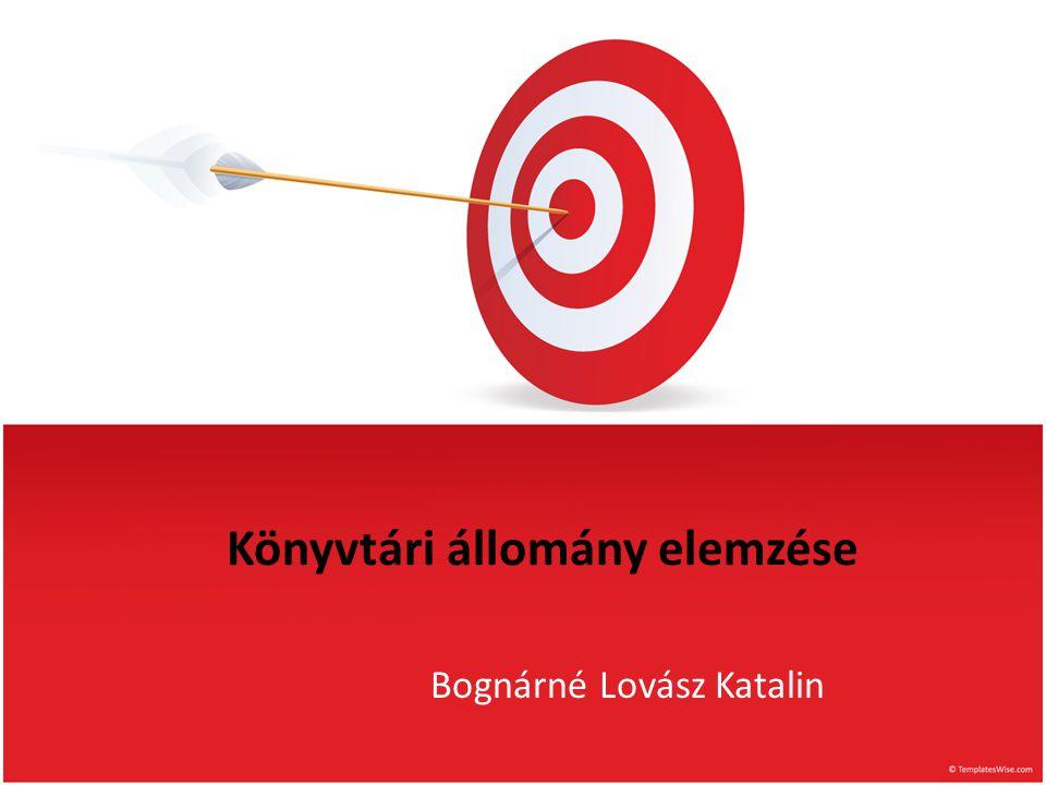 Könyvtári állomány elemzése Bognárné Lovász Katalin