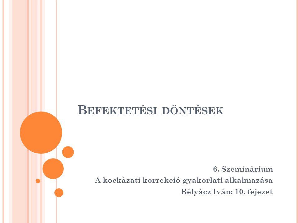 Tankönyv: Bélyácz Iván: Befektetési döntések megalapozása, Aula 2009, 10.