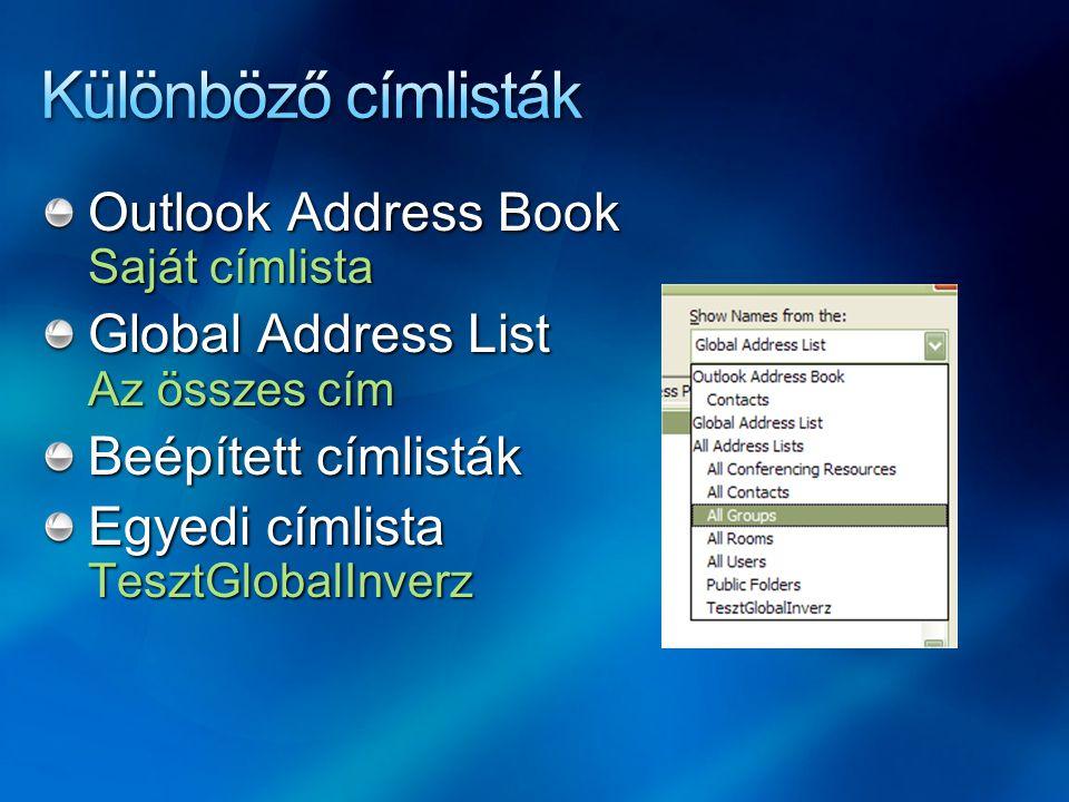 Outlook Address Book Saját címlista Global Address List Az összes cím Beépített címlisták Egyedi címlista TesztGlobalInverz