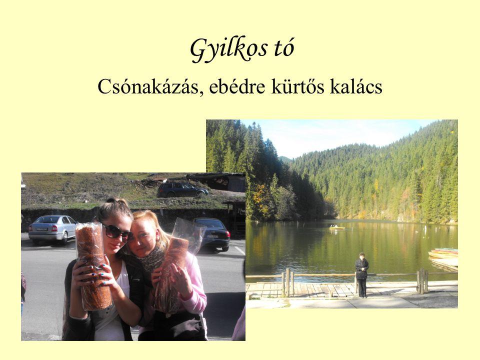 Gyilkos tó Csónakázás, ebédre kürtős kalács