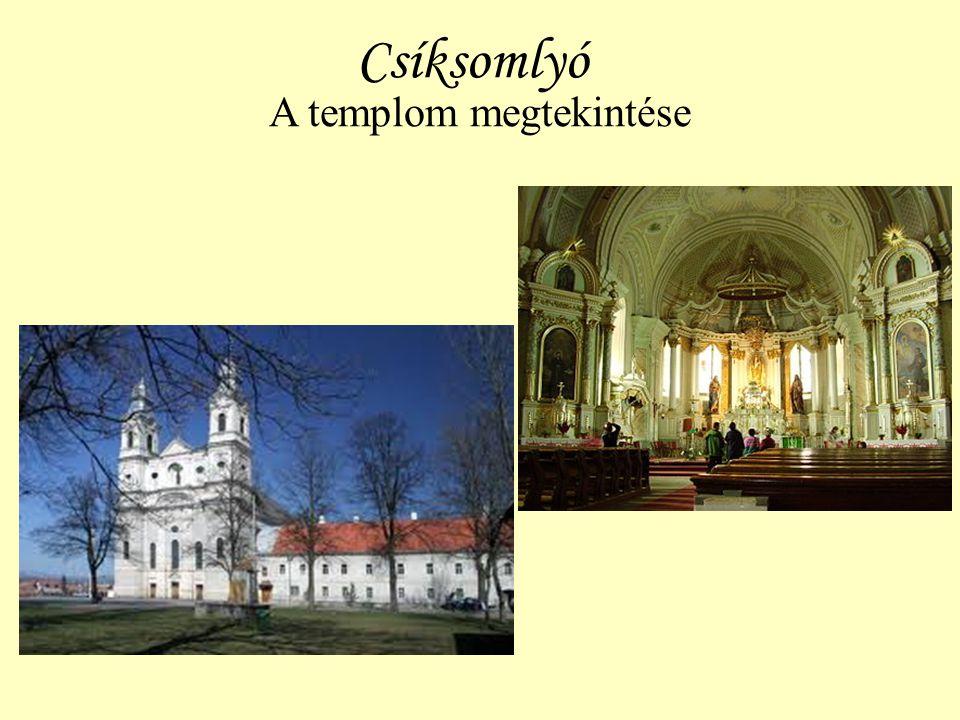 Csíksomlyó A templom megtekintése