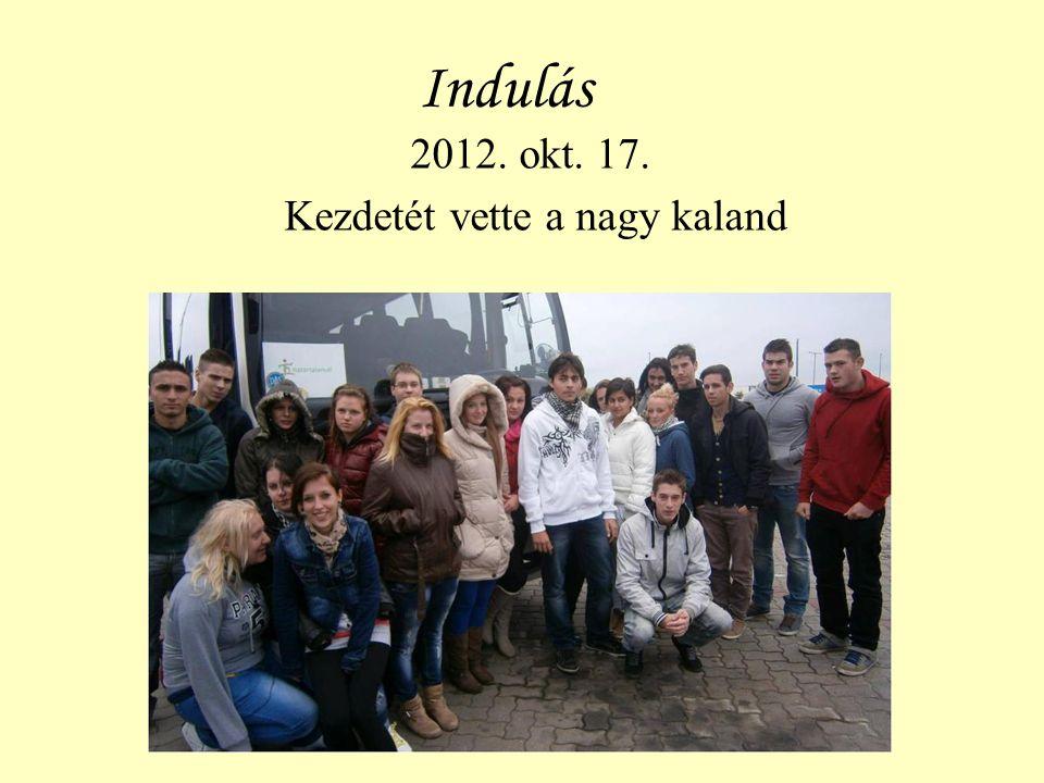 Indulás 2012. okt. 17. Kezdetét vette a nagy kaland