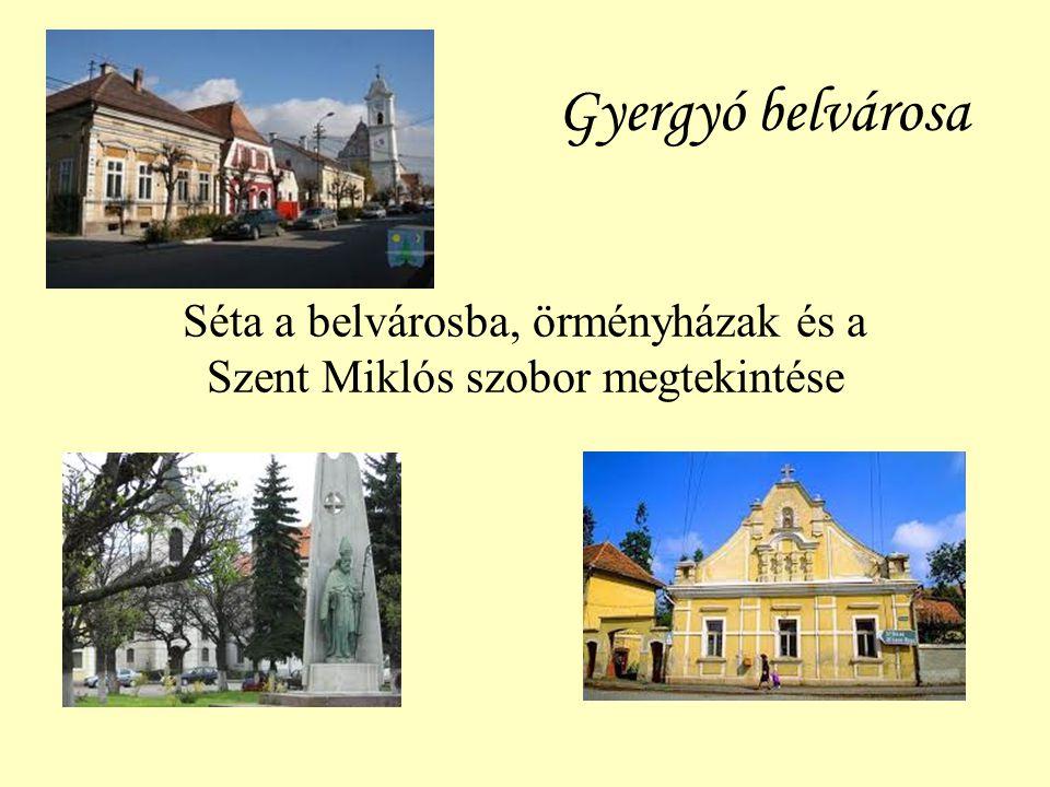 Gyergyó belvárosa Séta a belvárosba, örményházak és a Szent Miklós szobor megtekintése
