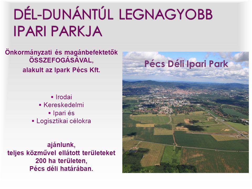 Önkormányzati és magánbefektetők ÖSSZEFOGÁSÁVAL, alakult az Ipark Pécs Kft.