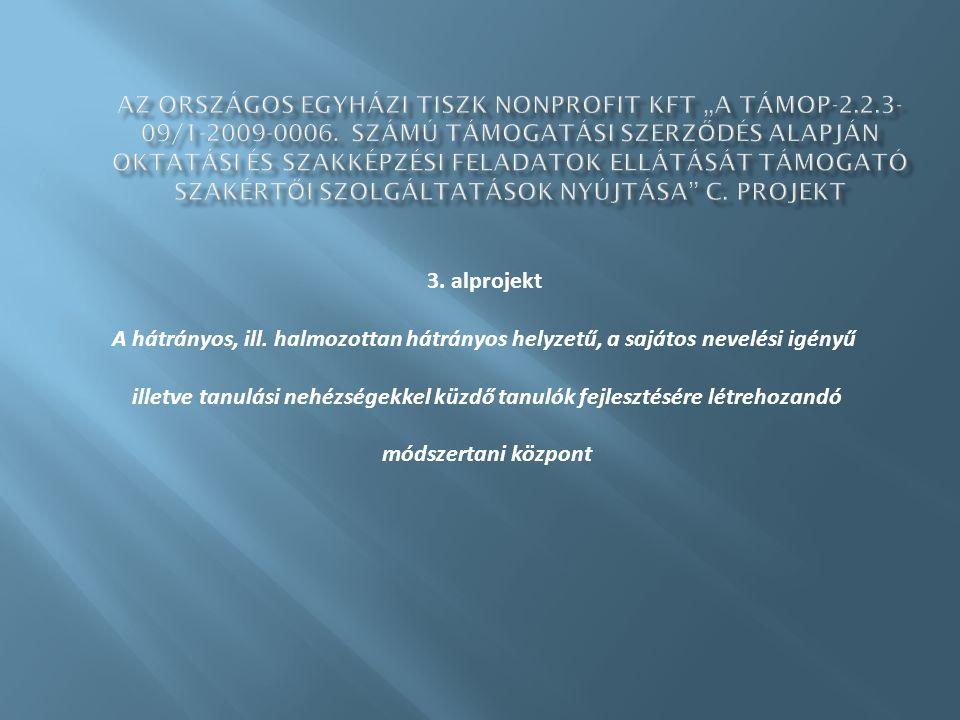 3. alprojekt A hátrányos, ill.