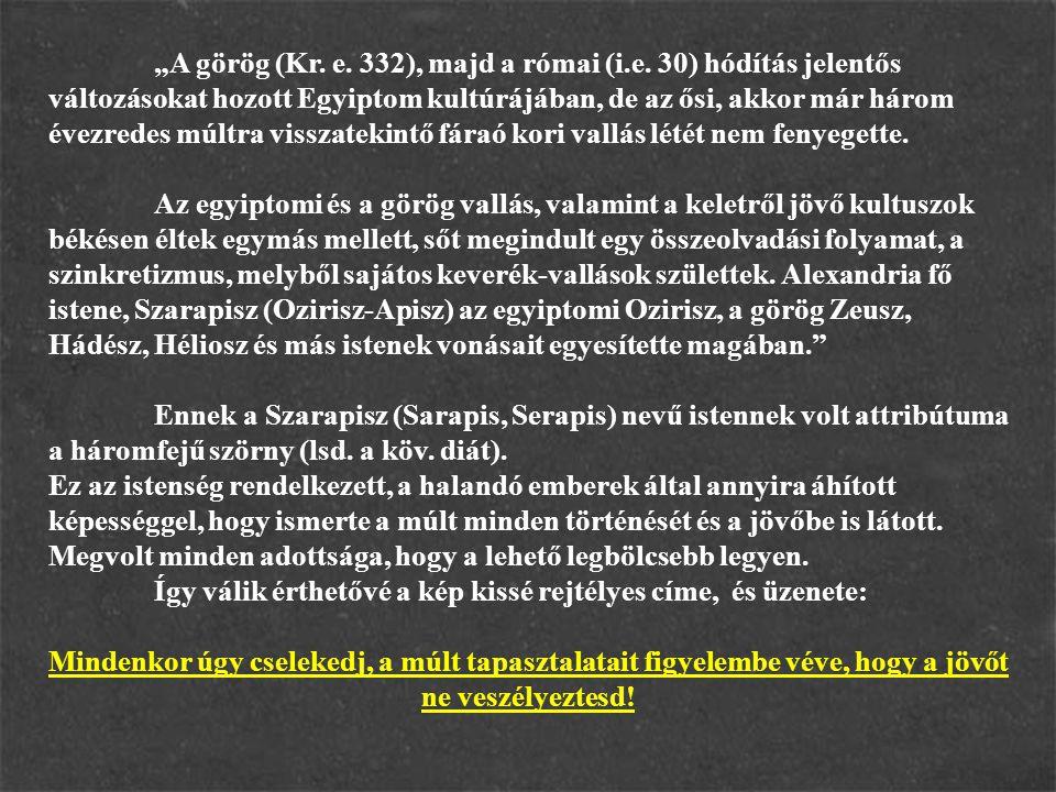 """A görög (Kr.e. 332), majd a római (i.e."