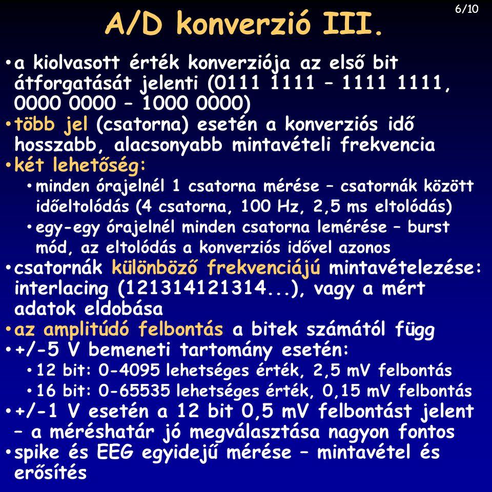 • a kiolvasott érték konverziója az első bit átforgatását jelenti (0111 1111 – 1111 1111, 0000 0000 – 1000 0000) • több jel (csatorna) esetén a konver