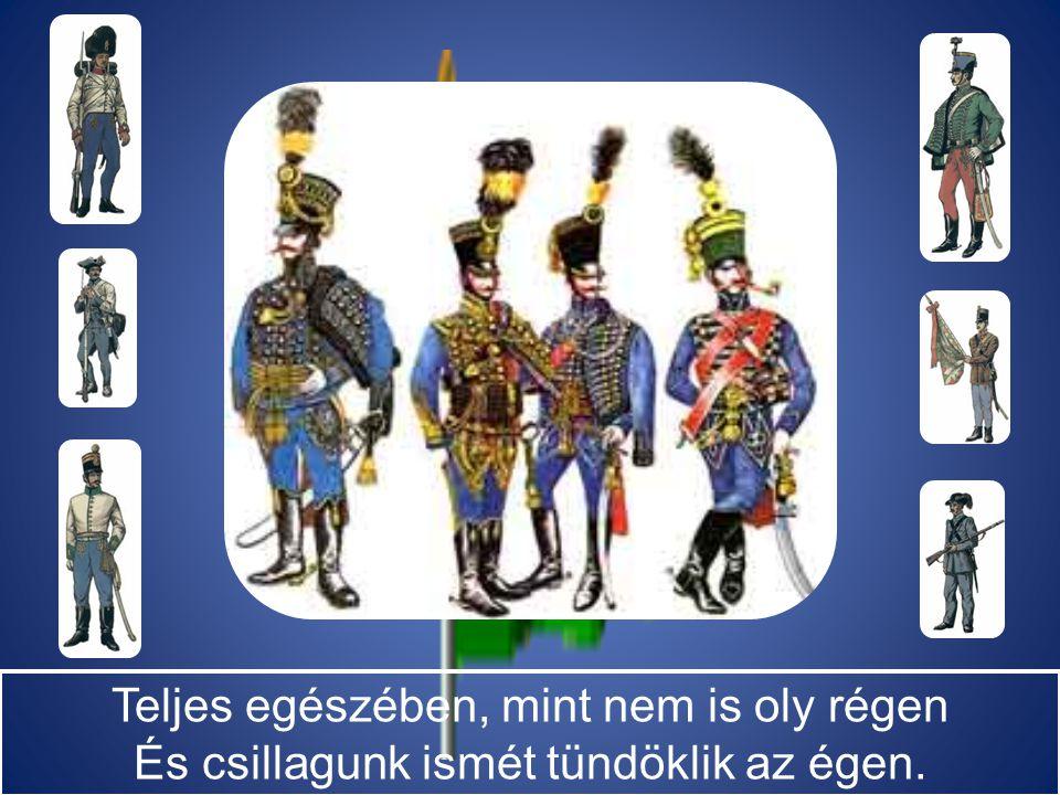 Bömbölve rohanunk majd, mint a tengerár, Egy csepp vérig küzdünk s áll a magyar határ