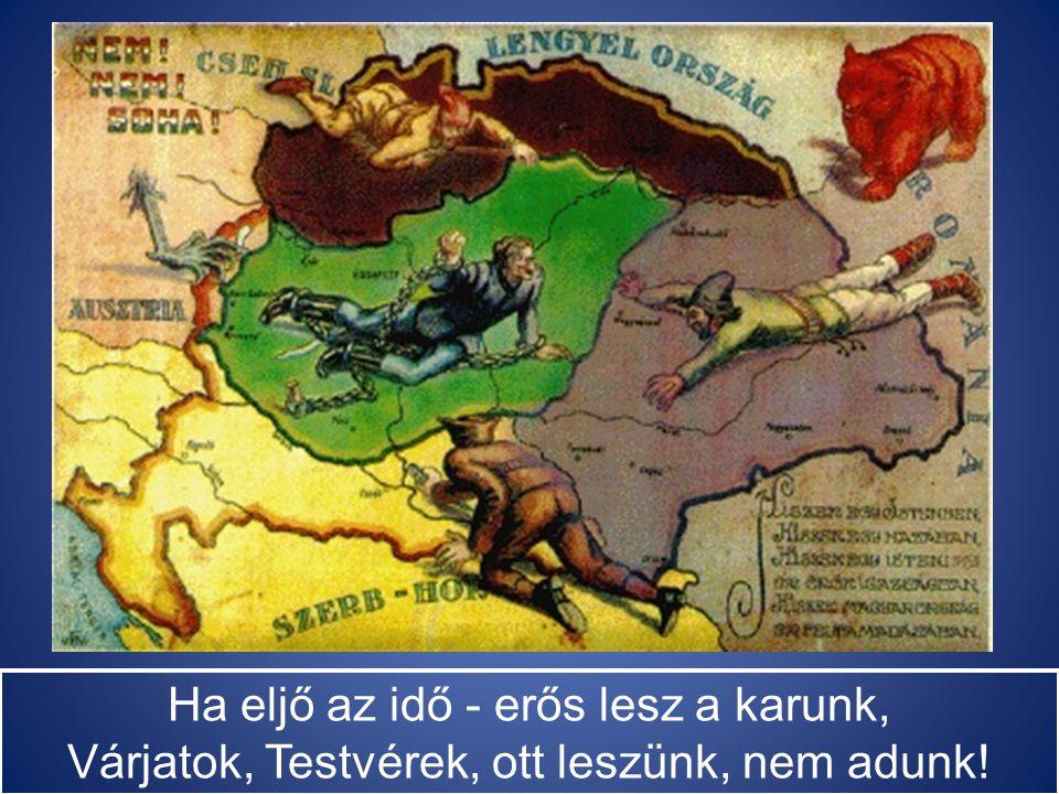 Ha eljő az idő - a sírok nyílnak fel, Ha eljő az idő - a magyar talpra kel,