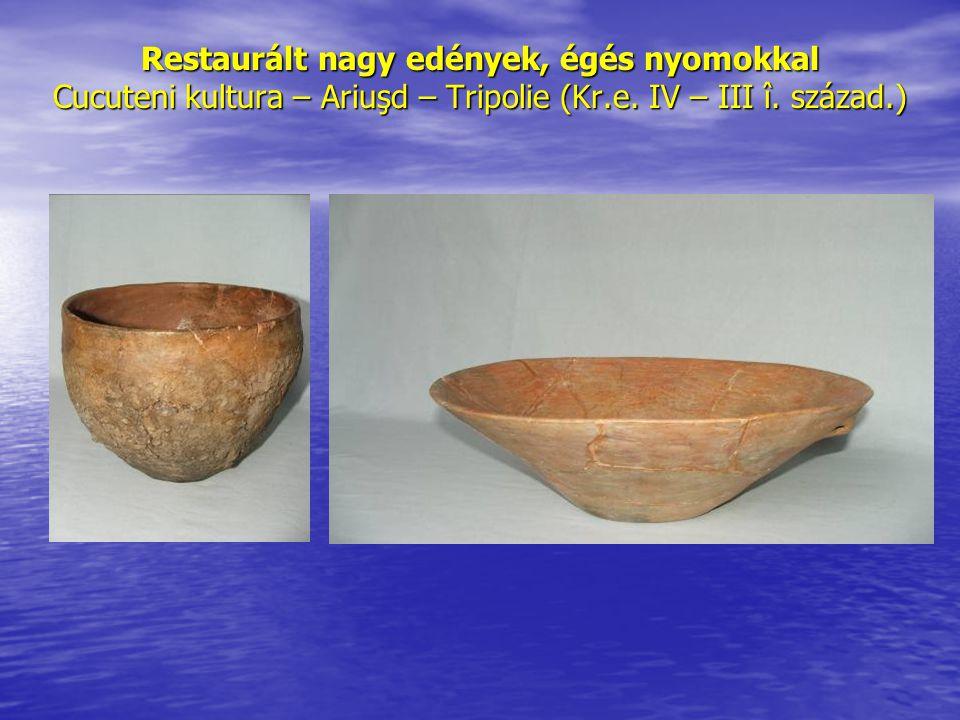 Restaurált nagy edények, égés nyomokkal Cucuteni kultura – Ariuşd – Tripolie (Kr.e. IV – III î. század.)