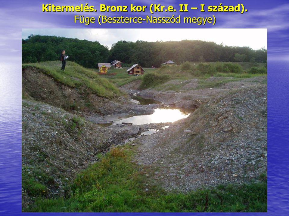 Kitermelés. Bronz kor (Kr.e. II – I század). Füge (Beszterce-Nasszód megye)