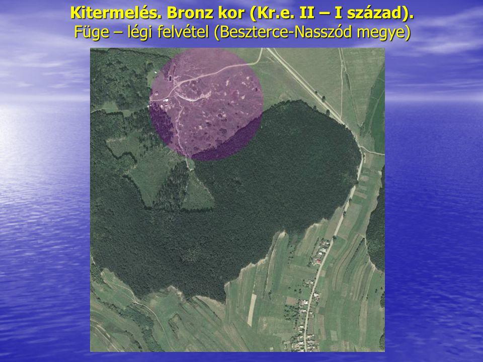 Kitermelés. Bronz kor (Kr.e. II – I század). Füge – légi felvétel (Beszterce-Nasszód megye)