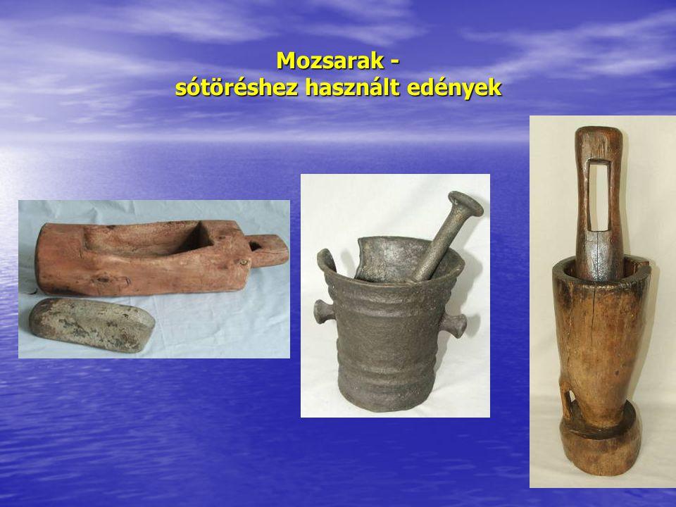 Mozsarak - sótöréshez használt edények