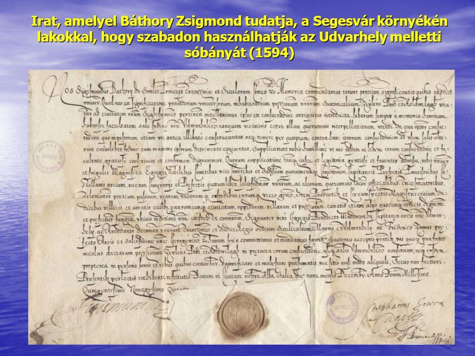 Irat, amelyel Báthory Zsigmond tudatja, a Segesvár környékén lakokkal, hogy szabadon használhatják az Udvarhely melletti sóbányát (1594)