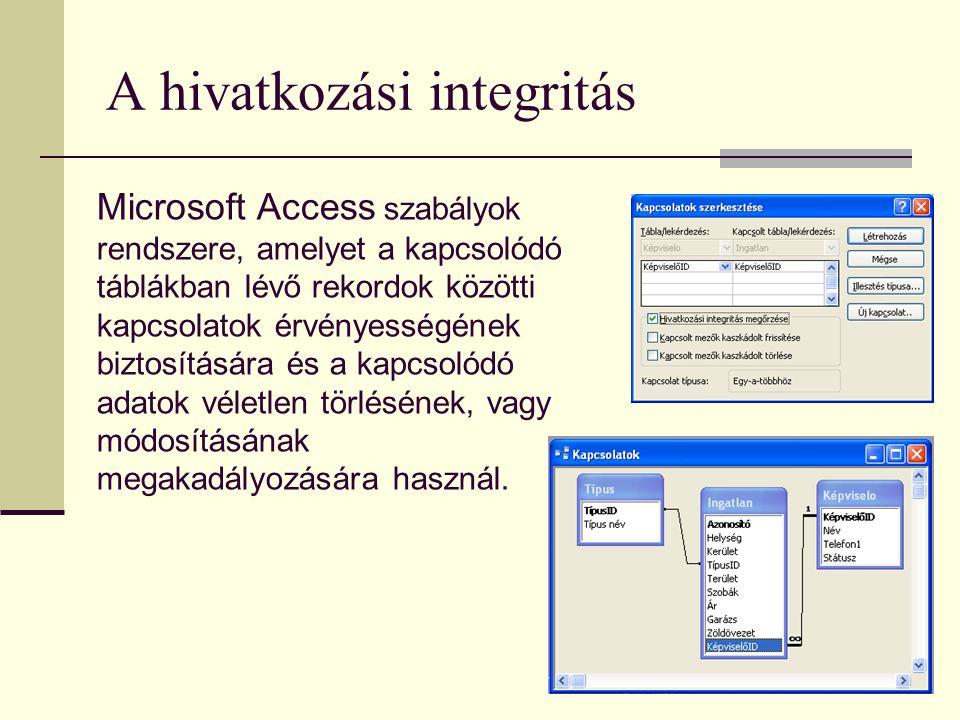 A hivatkozási integritás Microsoft Access szabályok rendszere, amelyet a kapcsolódó táblákban lévő rekordok közötti kapcsolatok érvényességének biztosítására és a kapcsolódó adatok véletlen törlésének, vagy módosításának megakadályozására használ.