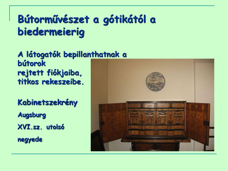 Bútorművészet a gótikától a biedermeierig A látogatók bepillanthatnak a bútorok rejtett fiókjaiba, titkos rekeszeibe.