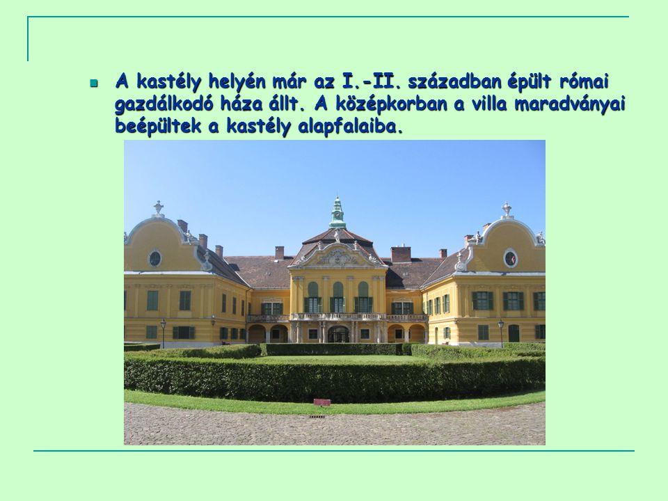  A kastély helyén már az I.-II.században épült római gazdálkodó háza állt.