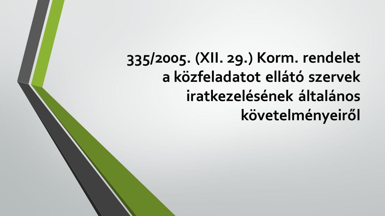 335/2005.(XII. 29.) Korm.