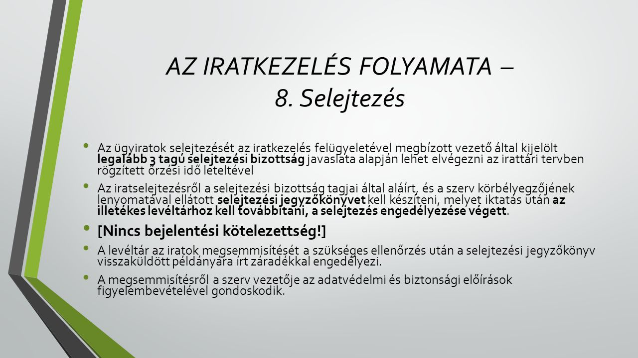 AZ IRATKEZELÉS FOLYAMATA – 8.