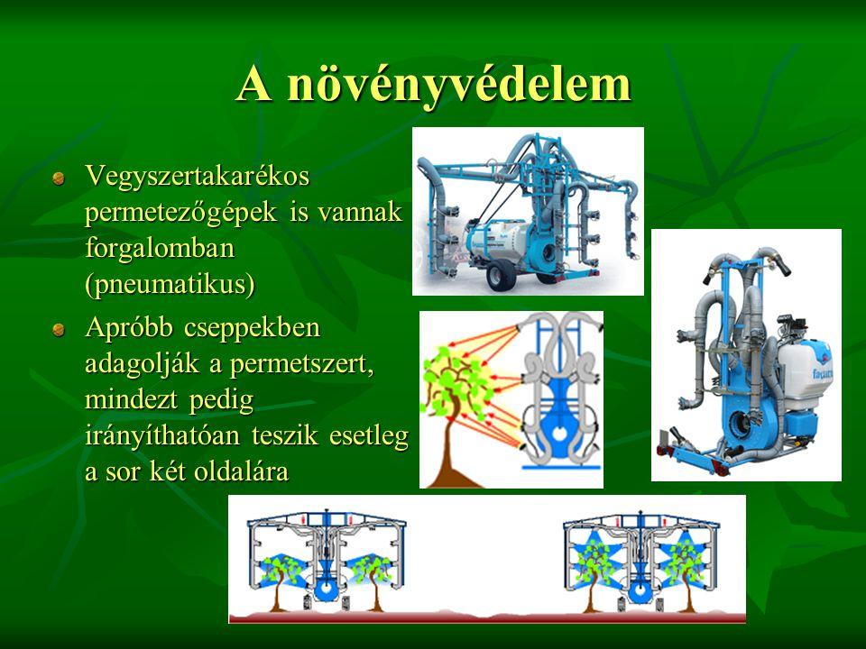 A növényvédelem Vegyszertakarékos permetezőgépek is vannak forgalomban (pneumatikus) Apróbb cseppekben adagolják a permetszert, mindezt pedig irányíthatóan teszik esetleg a sor két oldalára