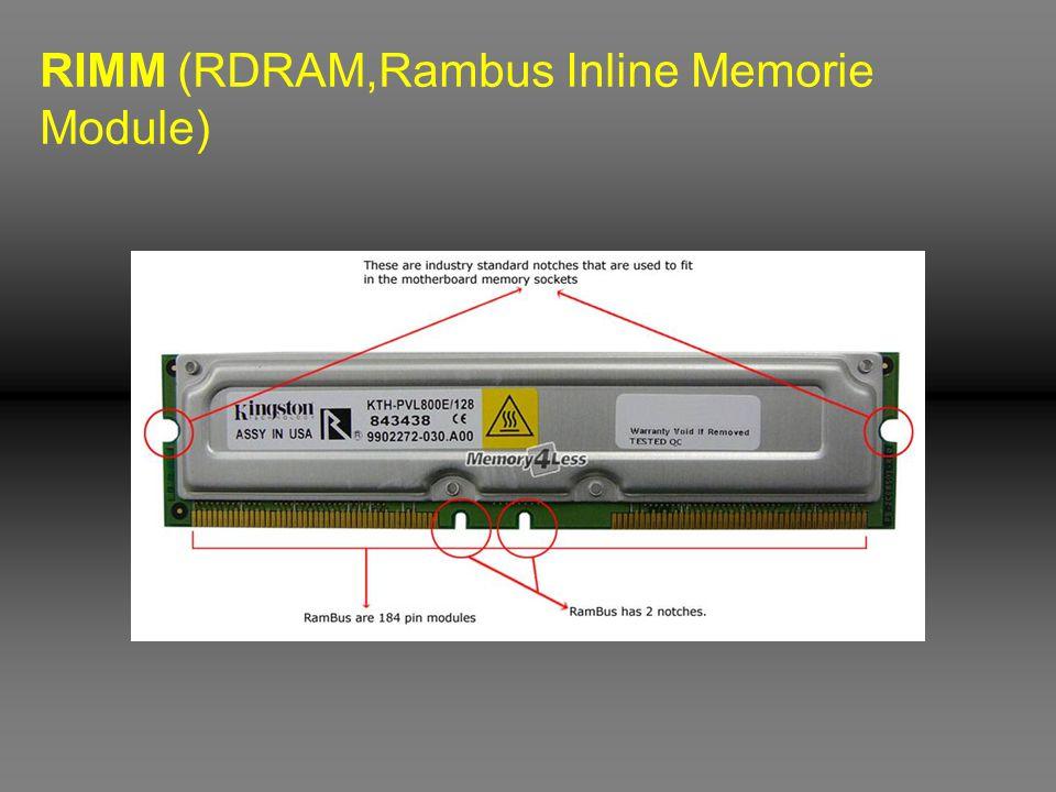 RIMM (RDRAM,Rambus Inline Memorie Module)