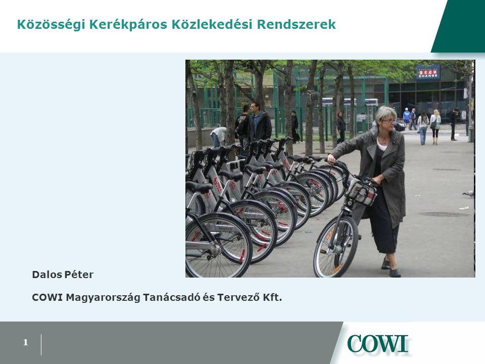 1 Közösségi Kerékpáros Közlekedési Rendszerek Dalos Péter COWI Magyarország Tanácsadó és Tervező Kft.