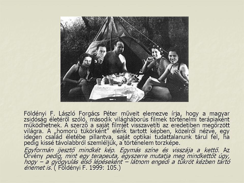 Földényi F. László Forgács Péter műveit elemezve írja, hogy a magyar zsidóság életéről szóló, második világháborús filmek történelmi terápiaként működ