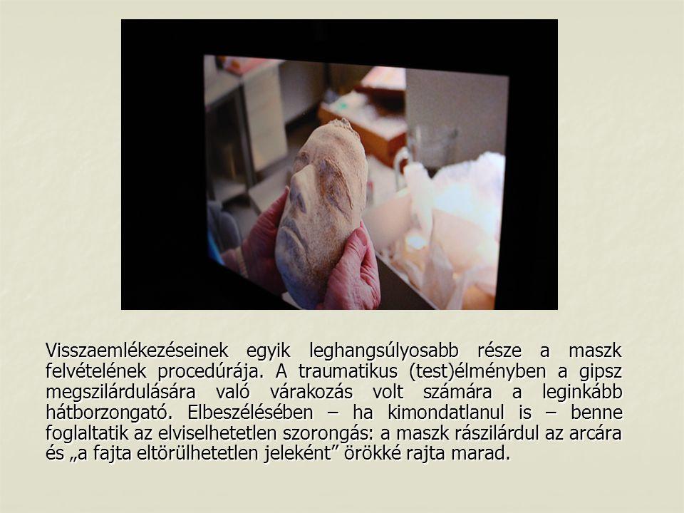 Visszaemlékezéseinek egyik leghangsúlyosabb része a maszk felvételének procedúrája.