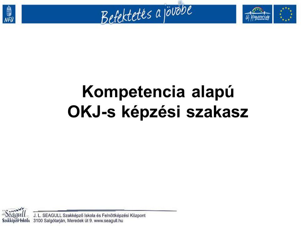 Kompetencia alapú OKJ-s képzési szakasz