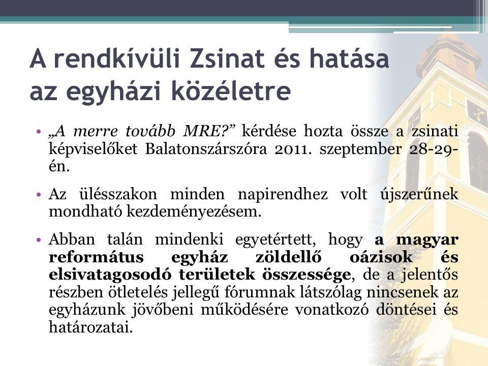 """A rendkívüli Zsinat és hatása az egyházi közéletre •""""A merre tovább MRE kérdése hozta össze a zsinati képviselőket Balatonszárszóra 2011."""