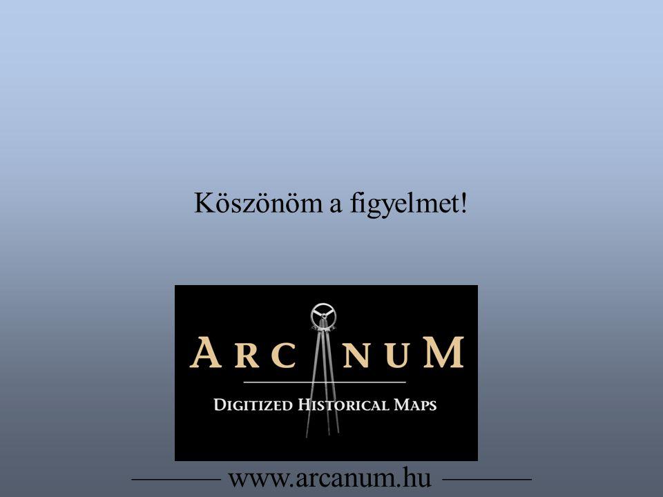 ——— www.arcanum.hu ——— Köszönöm a figyelmet!