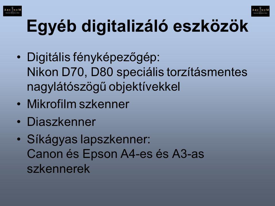 Egyéb digitalizáló eszközök •Digitális fényképezőgép: Nikon D70, D80 speciális torzításmentes nagylátószögű objektívekkel •Mikrofilm szkenner •Diaszke